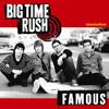 Famous - Single, Big Time Rush