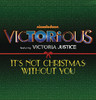It's Not Christmas Without You - Single, Victorious Cast