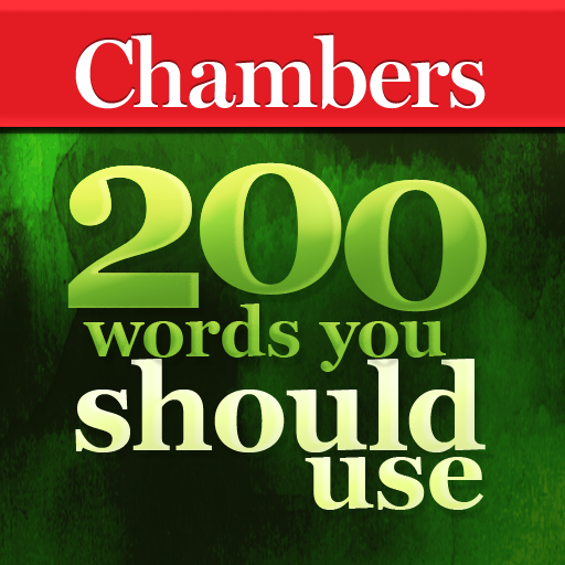 Chambers - 200 Words You Should Use