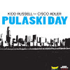 Pulaski Day (feat. Cisco Adler) - Single, Kidd Russell